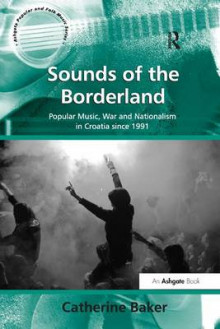 Sounds of the Borderland av Catherine Baker (Heftet)
