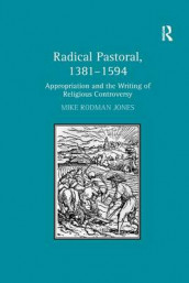Radical Pastoral, 1381-1594 av Mike Rodman Jones (Heftet)