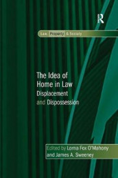The Idea of Home in Law av Lorna Fox O'Mahony og James A. Sweeney (Heftet)