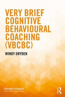 Very Brief Cognitive Behavioural Coaching (VBCBC) av Windy Dryden (Heftet)