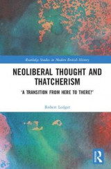 Omslag - Neoliberal Thought and Thatcherism