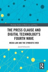 Omslag - The Press Clause and Digital Technology's Fourth Wave