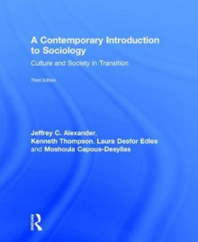 A Contemporary Introduction to Sociology av Jeffrey C. Alexander, Kenneth Thompson, Laura Desfor Edles og Moshoula Capous-Desyllas (Innbundet)