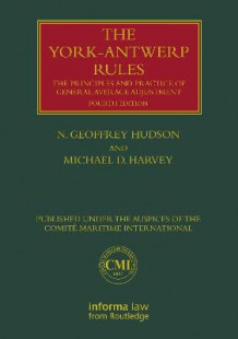 The York-Antwerp Rules: The Principles and Practice of General Average Adjustment av N. Geoffrey Hudson og Michael Harvey (Innbundet)