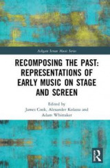 Omslag - Recomposing the Past: Representations of Early Music on Stage and Screen