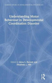 Understanding Motor Behaviour in Developmental Coordination Disorder (Innbundet)