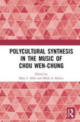 Omslag - Polycultural Synthesis in the Music of Chou Wen-chung
