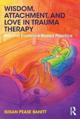 Omslag - Wisdom, Attachment, and Love in Trauma Therapy