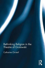 Omslag - Rethinking Religion in the Theatre of Grotowski
