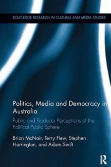 Politics, Media and Democracy in Australia av Brian McNair, Terry Flew, Stephen Harrington og Adam Swift (Heftet)