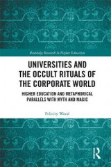 Omslag - Universities and the Occult Rituals of the Corporate World