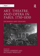 Omslag - Art, Theatre, and Opera in Paris, 1750-1850