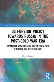US Foreign Policy Towards Russia in the Post-Cold War Era av David Parker (Innbundet)