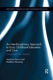 An Interdisciplinary Approach to Early Childhood Education and Care av Susanne Garvis og Matthew Manning (Heftet)