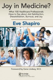 Joy in Medicine? av Eve Shapiro (Innbundet)