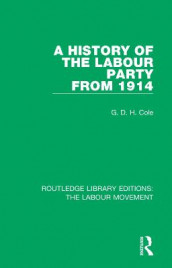 A History of the Labour Party from 1914 av G. D. H. Cole (Heftet)