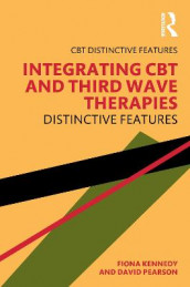Integrating CBT and Third Wave Therapies av Fiona Kennedy og David Pearson (Heftet)