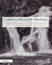 Carbon Transfer Printing av Sandy King, John Lockhart og Don Nelson (Heftet)