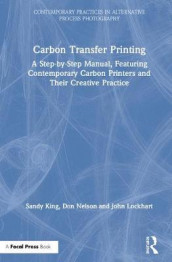 Carbon Transfer Printing av Sandy King, John Lockhart og Don Nelson (Innbundet)