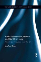 Hindu Nationalism, History and Identity in India av Lars Tore Flaten (Heftet)