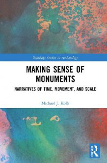 Making Sense of Monuments av Michael J. Kolb (Innbundet)