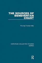 The Sources of Beneventan Chant av Thomas Forrest Kelly (Heftet)