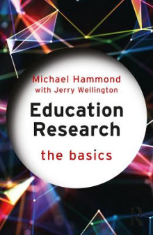 Education Research: The Basics av Michael Hammond og Jerry Wellington (Heftet)