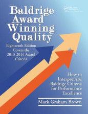 Baldrige Award Winning Quality av Mark Graham Brown (Innbundet)