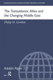 The Transatlantic Allies and the Changing Middle East av Philip H Gordon (Innbundet)