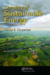 Chemistry of Sustainable Energy av Nancy E. Carpenter (Innbundet)