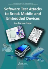 Omslag - Software Test Attacks to Break Mobile and Embedded Devices