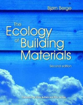 The Ecology of Building Materials av Bjorn Berge (Innbundet)