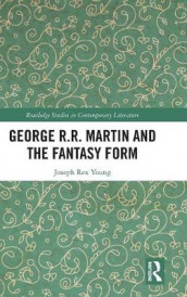George R.R. Martin and the Fantasy Form av Joseph Rex Young (Innbundet)