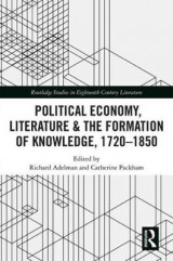 Omslag - Political Economy, Literature & the Formation of Knowledge, 1720-1850