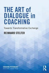 The Art of Dialogue in Coaching av Reinhard Stelter (Heftet)