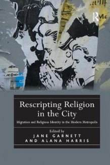Rescripting Religion in the City av Alana Harris (Heftet)