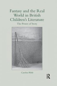 Fantasy and the Real World in British Children's Literature av Caroline Webb (Heftet)