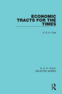 Economic Tracts for the Times av G. D. H. Cole (Heftet)