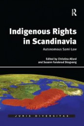 Indigenous Rights in Scandinavia av Dr. Christina Allard og Susann Funderud Skogvang (Heftet)
