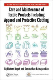 Care and Maintenance of Textile Products Including Apparel and Protective Clothing av Rajkishore Nayak og Saminathan Ratnapandian (Innbundet)