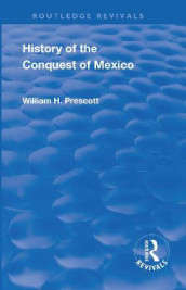 Revival: History of the Conquest of Mexico (1886) av William H Prescott (Heftet)