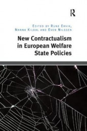 New Contractualism in European Welfare State Policies av Rune Ervik og Nanna Kildal (Heftet)
