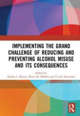 Omslag - Implementing the Grand Challenge of Reducing and Preventing Alcohol Misuse and its Consequences