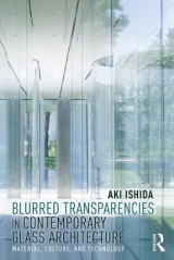 Omslag - Blurred Transparencies in Contemporary Glass Architecture