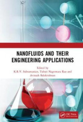 Nanofluids and Their Engineering Applications av Avinash Balakrishnan, Tubati Nageswara Rao og K.R.V. Subramanian (Innbundet)