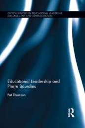 Educational Leadership and Pierre Bourdieu av Pat Thomson (Heftet)