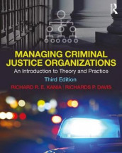 Managing Criminal Justice Organizations av Richards P. Davis og Richard R.E. Kania (Heftet)