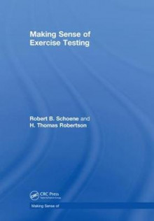 Making Sense of Exercise Testing av Robert B. Schoene og H. Thomas Robertson (Innbundet)
