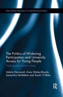 The Politics of Widening Participation and University Access for Young People av Valerie Harwood, Anna Hickey-Moody, Samantha McMahon og Sarah O'Shea (Heftet)
