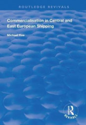 Commercialisation in Central and East European Shipping av Michael Roe (Heftet)